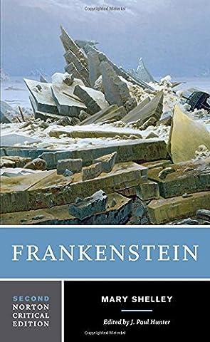 Frankenstein (Second Edition) (Norton Critical Editions) (Frankenstein J Paul Hunter)