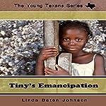 Tiny's Emancipation: The Young Texans Series | Linda Baten Johnson