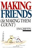 Making Friends (& Making Them Count), Emory A. Griffin, 087784996X