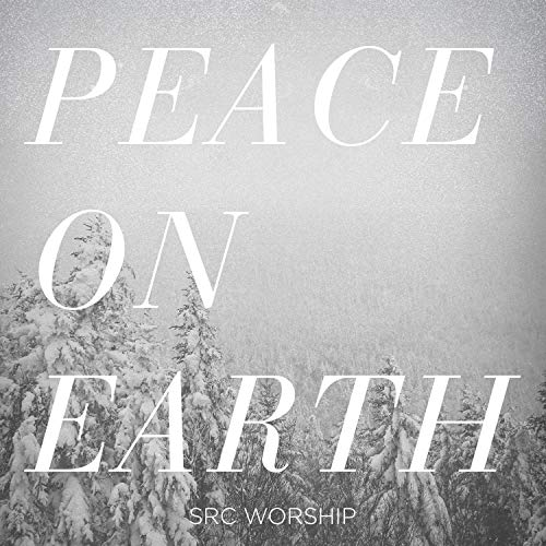 SRC Worship - Peace on Earth 2018