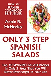 Top 30 SPANISH SALAD Recipes In Only 3 Steps That You Will Never Ever Forget For The Rest of Your Life (English Edition)
