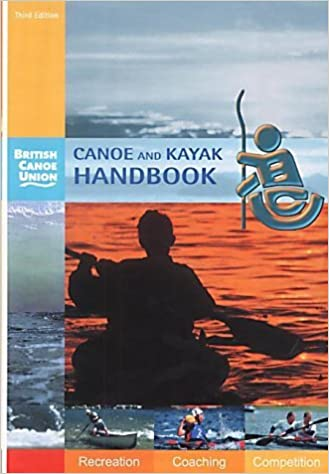 Télécharger des livres pour Android Canoe and Kayak Handbook by British Canoe Union (2002-03-01) B01K3JMGZO PDF PDB