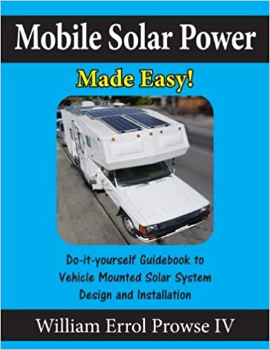 Mobile solar power made easy mobile 12 volt off grid solar system mobile solar power made easy mobile 12 volt off grid solar system design and installation rvs vans cars and boats do it yourself step by step solutioingenieria Images