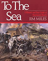 To the Sea: A History and Tour Guide of Sherman's March