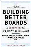 Building Better Boards: A Blueprint for Effective Governance