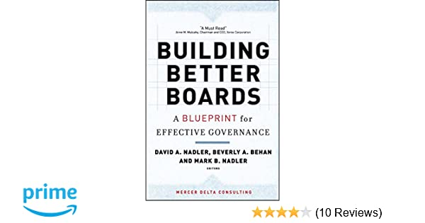 Building better boards a blueprint for effective governance jay w building better boards a blueprint for effective governance jay w lorsch david a nadler beverly behan mark nadler 9780787981808 amazon books malvernweather Gallery