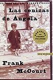 Las Cenizas de Angela (Angela's Ashes): Una Memoria (Spanish Edition)