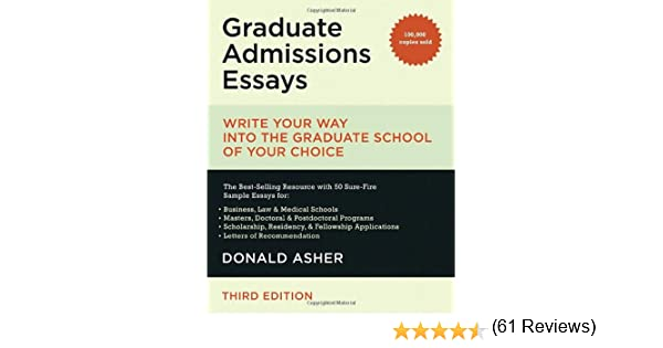 com graduate admissions essays write your way into the  com graduate admissions essays write your way into the graduate school of your choice 9781580088725 donald asher books