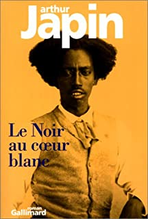 Le noir au coeur blanc : roman, Japin, Arthur