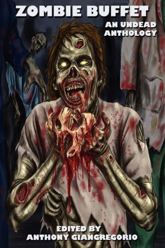 Zombie Buffet: An Undead Anthology ()