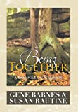 Being Together, Gene Barnes and Susan Rautine, 1483690083