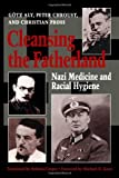 img - for Cleansing the Fatherland: Nazi Medicine and Racial Hygiene by G tz Aly (1994-08-01) book / textbook / text book