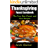 Thanksgiving Feast Cookbook: The Very Best Classic and New Recipes