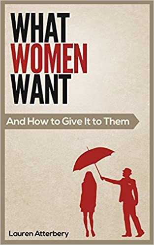 What Women Want...And How to Give it to Them