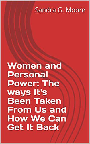 Download for free Women and Personal Power: The Ways It's Been Taken From Us and How We Can Get It Back