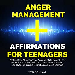 Anger Management Affirmations for Teenagers