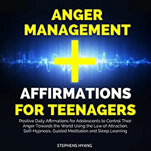 Anger Management Affirmations for Teenagers Audiobook