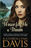img - for Weave for Me a Dream (Dream Suite) (Volume 2) book / textbook / text book