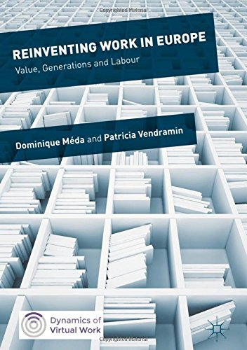 Reinventing Work in Europe: Value, Generations and Labour (Dynamics of Virtual Work)