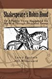 img - for Shakespeare's Robin Hood: Or a Funny Thing Happened On My Way Through Stratford Forest book / textbook / text book