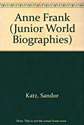 Anne Frank: Voice of Hope (Junior World Biographies) by Sandor Katz (1995-08-03)