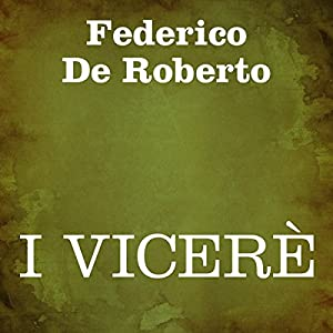 I Vicerè [The Viceroy] Audiobook