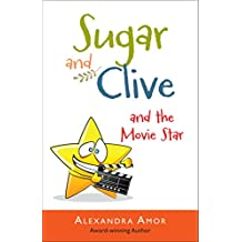Sugar and Clive and the Movie Star (Dogwood Island Middle Grade Animal Adventure Series Book 3)