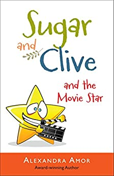 Sugar and Clive and the Movie Star (Dogwood Island Middle Grade Animal Adventure Series Book 3) by [Amor, Alexandra]