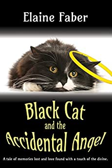 Black Cat and the Accidental Angel (Black Cat Mysteries Book 3) by [Faber, Elaine]