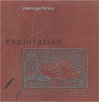 Exploration par Véronique Pittolo