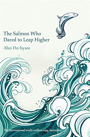 book cover of The Salmon Who Dared to Leap Higher