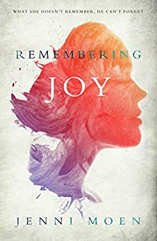 Remembering Joy (The Joy Series Book 1) by [Moen, Jenni]