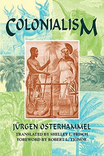 Colonialism: A Theoretical Overview por Jurgen Osterhammel