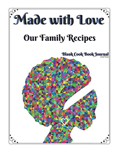 Made with Love Our Family Recipes Blank Cook Book Journal Colorful Woman: Create Record & Write Homemade Vegetarian or Vegan / Gluten / Peanut (nut) and Allergy Free Meals in Empty Food Template Space by Akeeras Journals