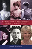 Ladies of the Bedchamber, Dennis Friedman, 0720612446