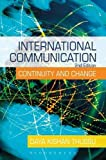 International Communication: Continuity and Change (A Hodder Arnold Publication)
