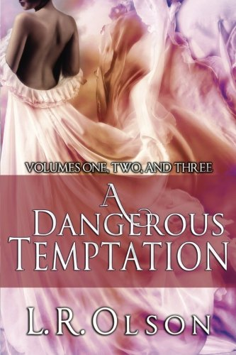 Read Online A Dangerous Temptation, Volume 1-3 PDF