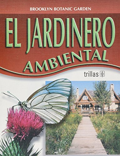 Descargar Libro El Jardinero Ambiental / The Environmental Gardener Brooklyn Botanic Garden