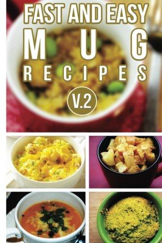 Fast And Easy Mug Recipes V. 2 (Volume 2)