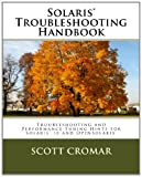 Solaris(r) Troubleshooting Handbook, Scott Cromar, 1463512414