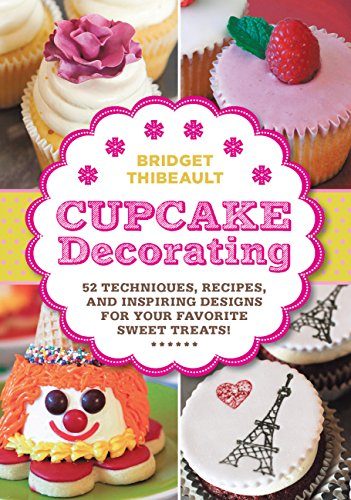 Cupcake Decorating [mini book]: 52 Techniques, Recipes,