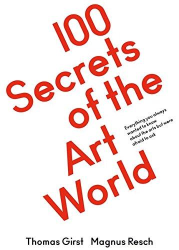 100 Secrets of the Art World (Anglais) Broché – 28 septembre 2016 Magnus Resch Thomas Girst 3863359615 Bildende Kunst