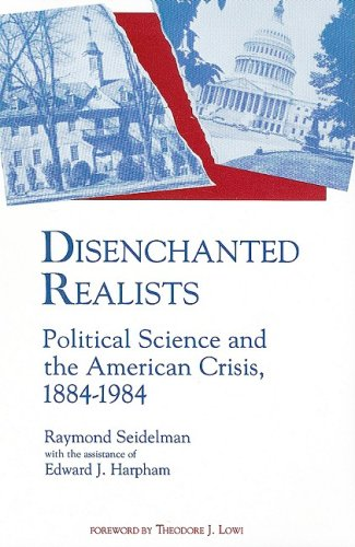 Disenchanted Realists: Political Science and the American...