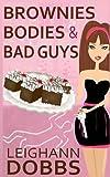Brownies Bodies and Bad Guys, Leighann Dobbs, 1490546995