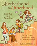 Motherhood to Otherhood, Julia Roberts, 0762429577