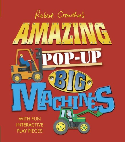 Robert Crowther's Amazing Pop-Up Big Machines by Candlewick Press (Image #4)
