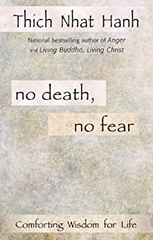 No Death, No Fear by [Hanh, Thich Nhat]