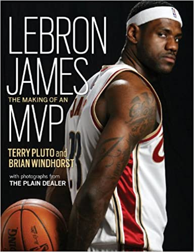 super popular de926 81922 Amazon.com  Lebron James  The Making of an MVP (9781598510591)  Terry  Pluto, Brian Windhorst  Books