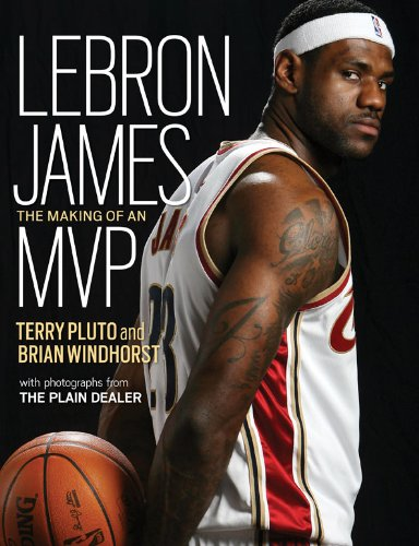 Lebron James: The Making of an MVP PDF