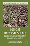 Logic As Universal Science : Russell's Early Logicism and Its Philosophical Context, Korhonen, Anssi, 0230577008